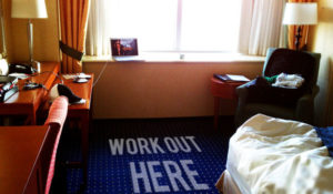 You can workout on your hotel.